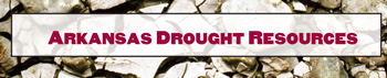 Arkansas Drought Resources. Pictures dried cracked ground.   Link to Arkansas Drought Resource Center website.